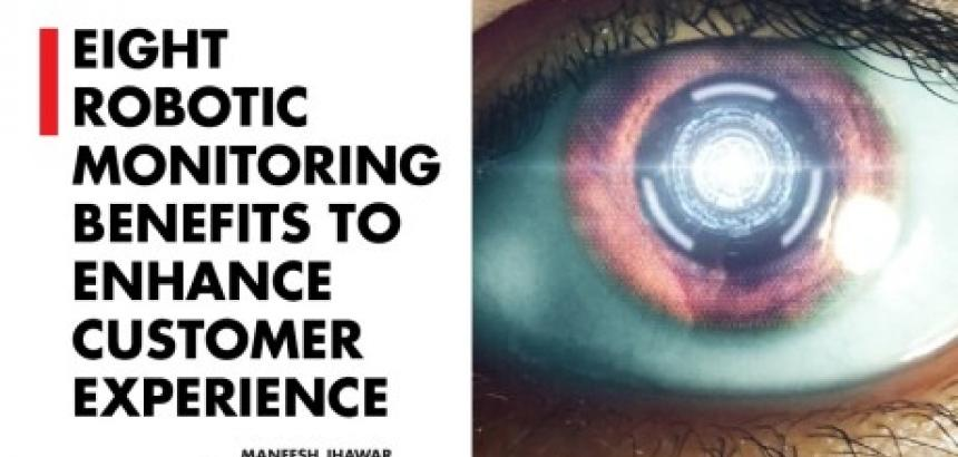 Eight robotic monitoring benefits to enhance customer experience