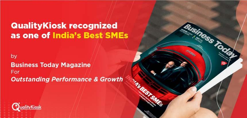QualityKiosk Recognized as One of India's Best SMEs by Business Today Magazine